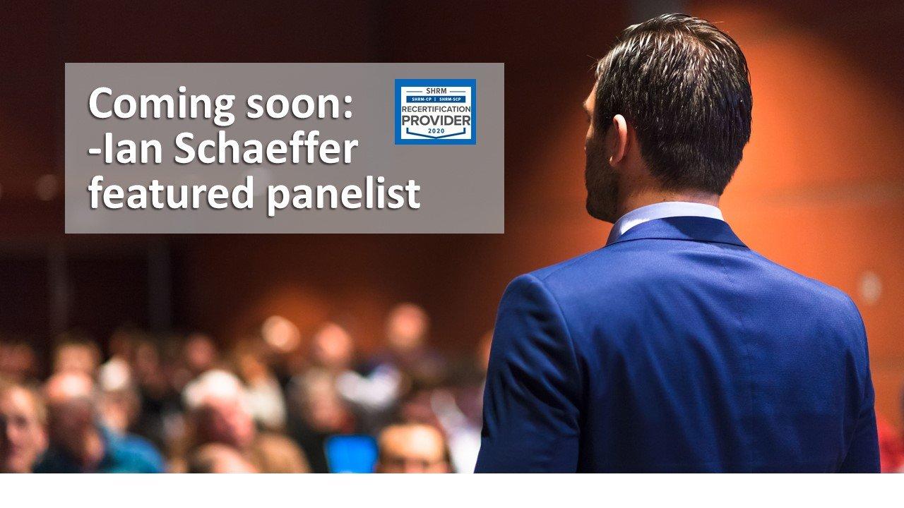Ian Schaeffer -SHRM Featured Panelist